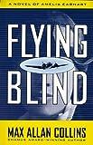 Flying Blind A Nathan Heller Novel