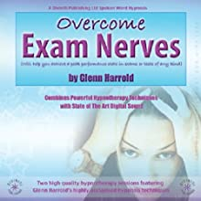 Overcome Exam Nerves  by Glenn Harrold Narrated by Glenn Harrold