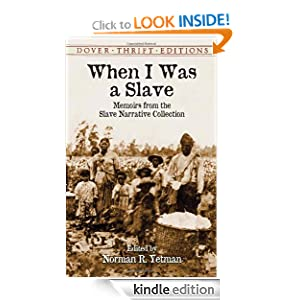 When I Was a Slave: Memoirs from the Slave Narrative Collection (Dover Thrift Editions) Dover Thrift Editions and Norman R. Yetman