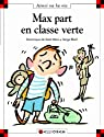 Max part en classe verte par Dominique de Saint Mars