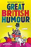 The Mammoth Book of Great British Humour (Mammoth Books)