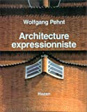 echange, troc Wolfang Pehnt - Architecture expressionniste