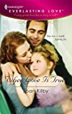 When Love Is True (Harlequin Everlasting Love #9) (037365412X) by Joan Kilby