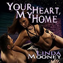 Your Heart, My Home (       UNABRIDGED) by Linda Mooney Narrated by Guy Veryzer