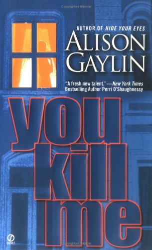 Image for You Kill Me (Signet Novel)