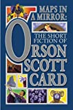 Maps in a Mirror: The Short Fiction of Orson Scott Card (0312850476) by Card, Orson Scott
