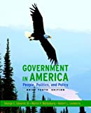 Government in America: People, Politics, and Policy, Brief Edition (10th Edition)