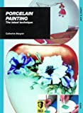 img - for Porcelain Painting: The Latest Technique book / textbook / text book