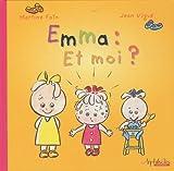 echange, troc Martine Faïn, Jean Vigué - Emma : Et moi ?