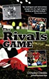 The Rivals Game: Inside the British Football Derby
