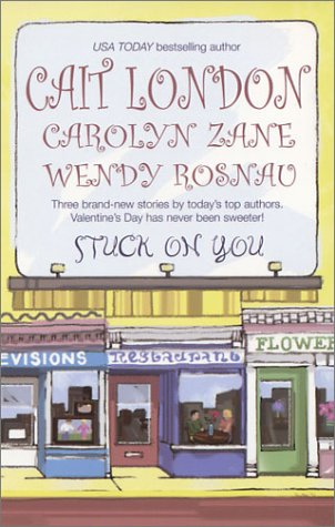 Stuck On You (Feature Anthology), Cait London, Wendy Rosnau, Carolyn Zane