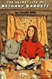 THE SECRET LIFE OF BETHANY BARRETT (0027670139) by Claudia Mills
