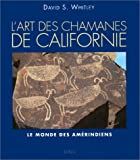 Les Chamanes de Californie. Le Monde des Amrindiens