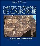 echange, troc David S. Whitley - Les Chamanes de Californie. Le Monde des Amérindiens