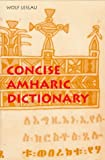 Concise Amharic Dictionary: Amharic-English English-Amharic (0520205014) by Leslau, Wolf