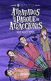 img - for Atrapados en el parque de atracciones (Los Sin Miedo) (Spanish Edition) book / textbook / text book