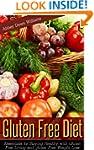 Gluten Free Diet: Essentials for Stay...