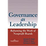 Governance as Leadership: Reframing the Work of Nonprofit Boards ~ Richard Chait