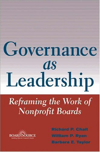 Governance as Leadership: Reframing the Work of Nonprofit...