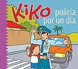 Kiko, policia por un dia (Kiko series)