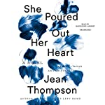 She Poured Out Her Heart | Jean Thompson