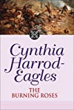 The Burning Roses (Morland Dynasty) (0316861065) by Harrod-Eagles, Cynthia