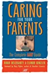 Caring for Your Parents: The Complete...