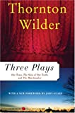 Three Plays: Our Town, The Skin of Our Teeth, and The Matchmaker (Perennial Classics) (0060512644) by Wilder, Thornton