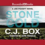 Stone Cold: Joe Pickett, Book 14 (       UNABRIDGED) by C. J. Box Narrated by David Chandler