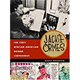 Jackie Ormes: The First African American Woman Cartoonist ~ Nancy Goldstein