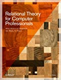 Relational Theory for Computer Professionals (Theory in Practice)