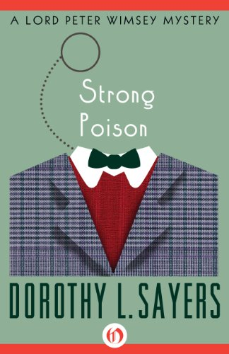 Dorothy L. Sayers - Strong Poison (The Lord Peter Wimsey Mysteries, 6)