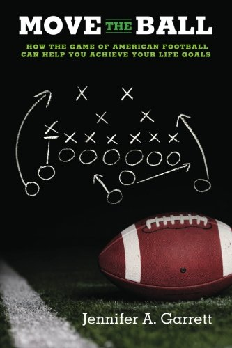 Move the Ball: How the Game of American Football Can Help You Achieve Your Life Goals PDF