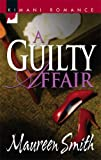 A Guilty Affair (Kimani Romance)