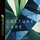 Culture Care: Reconnecting with Beauty for Our Common Life Hörbuch von Makoto Fujimura Gesprochen von: Kirby Heyborne