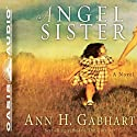 Angel Sister: A Novel (       UNABRIDGED) by Ann H. Gabhart Narrated by Dianna Dorman