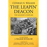 The Leapin' Deacon: The Soldier's Chaplain ~ Conrad N. Walker