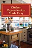 Kitchen Organization Made Easy: Creative Kitchen Storage and Pantry Storage Solutions