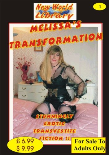 Melissa's Transformation - Transvestite Novel - nwl01 (New World Library)