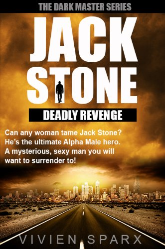 JACK STONE - DEADLY REVENGE (The Dark Master Series) by Vivien Sparx