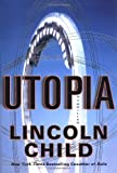 Utopia: A Thriller (0385506686) by Child, Lincoln
