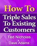 img - for How To Triple Sales To Existing Customers book / textbook / text book