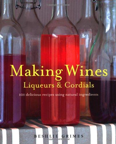 how to make cordials liqueurs