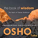 The Book of Wisdom: The Heart of Tibetan Buddhism Rede von  Osho Gesprochen von:  Osho