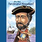 Who Was Ferdinand Magellan? Audiobook by S. A. Kramer Narrated by Kevin Pariseau
