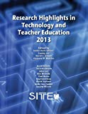 Research Highlights in Technology and Teacher Education 2013