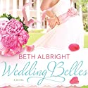 Wedding Belles (       UNABRIDGED) by Beth Albright Narrated by Allison McLemore