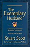 img - for The Exemplary Husband: A Biblical Perspective by Scott, Stuart (2002) Paperback book / textbook / text book