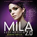 MILA 2.0: Redemption Audiobook by Debra Driza Narrated by Tara Sands