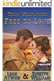 Free to Love: A Historical Western Marriage of Convenience Novelette Series (Texas Wildflowers Book 1)